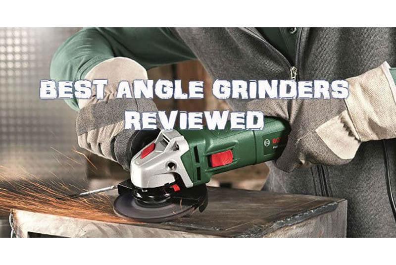 Angle Grinder Reviews