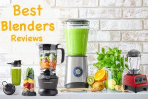 Best Blenders Reviews